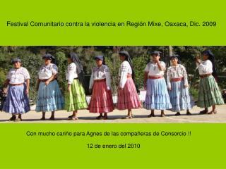 Festival Comunitario contra la violencia en Región Mixe, Oaxaca, Dic. 2009