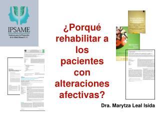 ¿Porqué rehabilitar a los pacientes con alteraciones afectivas?