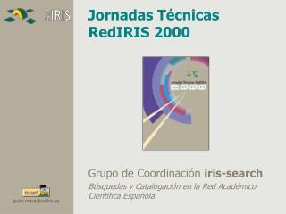 Jornadas T�cnicas RedIRIS 2000