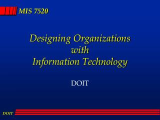 Designing Organizations with Information Technology