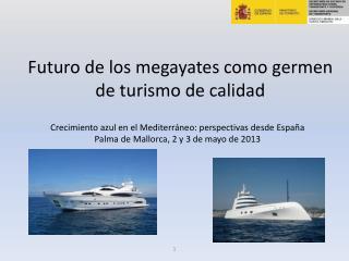 Futuro de los  megayates  como  germen de turismo de calidad
