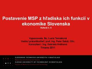 Postavenie MSP z hľadiska ich funkcií v ekonomike Slovenska Referát č. 6