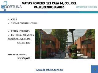 MATIAS ROMERO  121 CASA 14, COL. DEL VALLE, BENITO JUAREZ