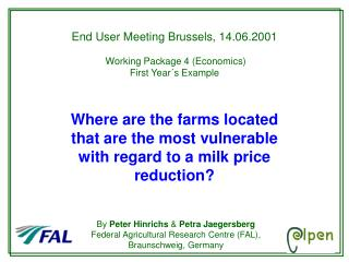 End User Meeting Brussels, 14.06.2001  Working Package 4 (Economics) First Year´s Example