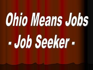 Ohio Means Jobs  - Job Seeker -