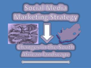 Social Media Marketing Strategy  Changes in the South African landscape