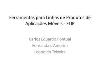 Ferramentas para Linhas de Produtos de Aplicações Móveis - FLIP