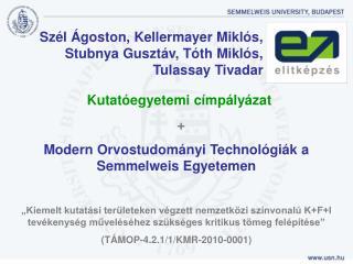 Szél Ágoston, Kellermayer Miklós, Stubnya Gusztáv, Tóth Miklós, Tulassay Tivadar