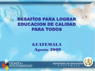 DESAFÍOS PARA LOGRAR EDUCACION DE CALIDAD  PARA TODOS
