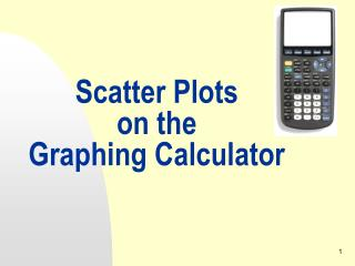 Scatter Plots on the Graphing Calculator