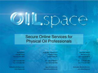 Secure Online Services for  Physical Oil Professional s