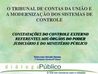 O TRIBUNAL DE CONTAS DA UNIÃO E A MODERNIZAÇÃO DOS SISTEMAS DE CONTROLE