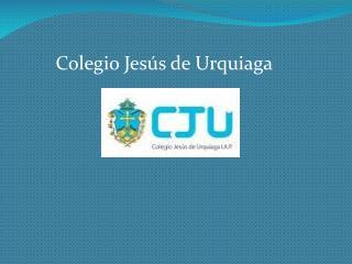 Colegio Jesús de  Urquiaga