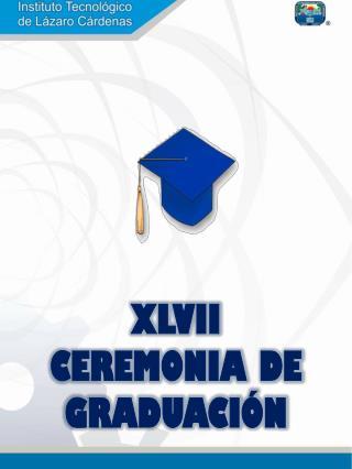 XLVII  CEREMONIA DE GRADUACI�N