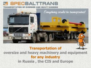 Transportation of oversize and heavy machinery and equipment for any industry