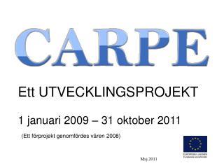 Ett UTVECKLINGSPROJEKT 1 januari 2009 – 31 oktober 2011
