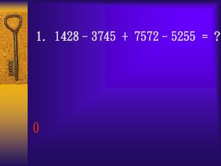 1. 1428–3745 + 7572–5255 = ?