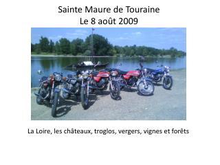 Sainte Maure de Touraine Le 8 ao t 2009