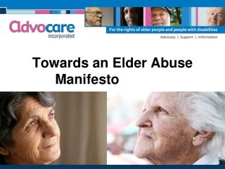 Towards an Elder Abuse Manifesto  � or not