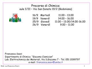 Precorso di Chimica: aule I/II – Via San Donato 19/2 (Bodoniana)