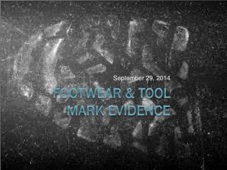Footwear & tool mark Evidence