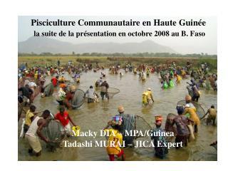 Pisciculture Communautaire en Haute Guinée la suite de la présentation en octobre 2008 au B. Faso
