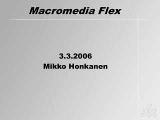 Macromedia Flex