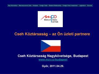 Cseh Köztársaság Nagykövetsége, Budapest w ww .mzv.cz /budapest Győr, 2011.04.29.
