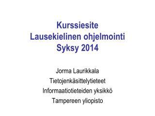 Kurssiesite Lausekielinen ohjelmointi Syksy 2014