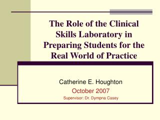 The Role of the Clinical Skills Laboratory in Preparing Students for the Real World of Practice