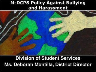M-DCPS Policy Against Bullying  and Harassment