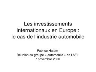 Les investissements internationaux en Europe :  le cas de l'industrie automobile
