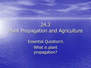 24.3 Plant Propagation and Agriculture