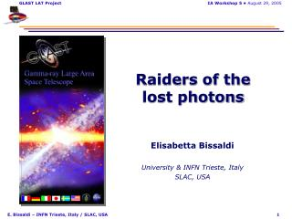 Raiders of the lost photons