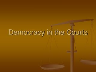 Democracy in the Courts