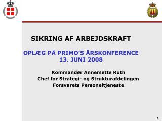 SIKRING AF ARBEJDSKRAFT OPLÆG PÅ PRIMO'S ÅRSKONFERENCE 13. JUNI 2008