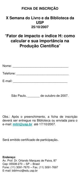 FICHA DE INSCRIÇÃO X Semana do Livro e da Biblioteca da USP 25/10/2007