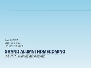 GRAND Alumni Homecoming hia  75 th Founding Anniversary