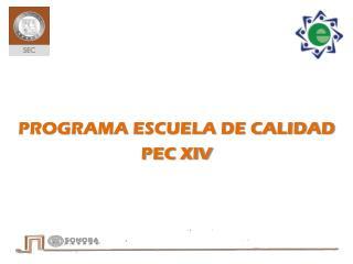 PROGRAMA ESCUELA DE CALIDAD PEC XIV