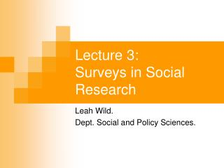 Lecture 3: 	 Surveys in Social Research