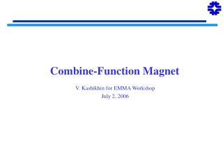 Combine-Function Magnet