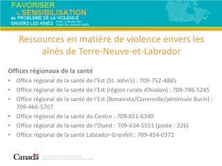 Offices régionaux de la santé Office régional de la santé de l'Est (St. John's): 709-752-4885