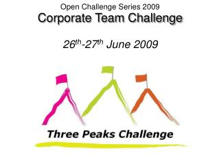 Open Challenge Series 2009 Corporate Team Challenge  26th-27th June 2009