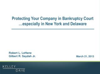 Protecting Your Company in Bankruptcy Court …especially in New York and Delaware