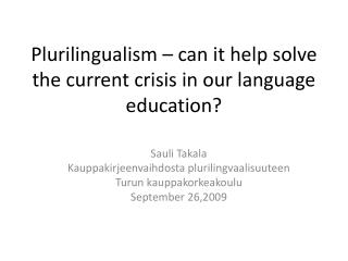 Plurilingualism – can it help solve the current crisis in our language education?