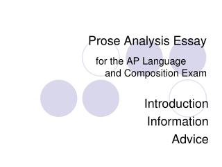 Prose Analysis Essay   for the AP Language   and Composition Exam