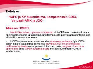 Tietoisku HOPS ja KV-suunnitelma, kompetenssit, CDIO, Virtuaali-AMK ja JOO