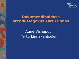 Dokumendihalduse arendustegevus Tartu linnas