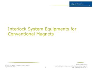 Interlock System Equipments for Conventional Magnets