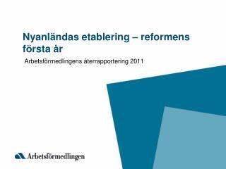 Nyanl ä ndas etablering  –  reformens f ö rsta  å r